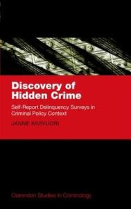 Discovery of Hidden Crime: Self-Report Delinquency Surveys in Criminal Policy Context - Janne Kivivuori - cover