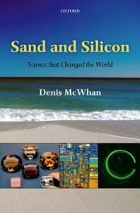 Sand and Silicon: Science that Changed the World - Denis McWhan - cover