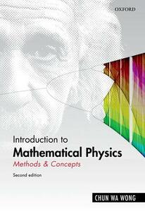 Introduction to Mathematical Physics: Methods & Concepts - Chun Wa Wong - cover