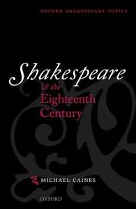 Shakespeare and the Eighteenth Century - Michael Caines - cover