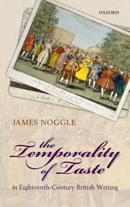 The Temporality of Taste in Eighteenth-Century British Writing - James Noggle - cover