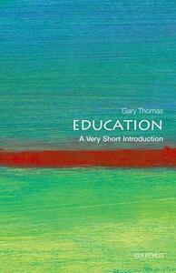 Education: A Very Short Introduction - Gary Thomas - cover