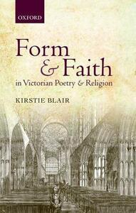 Form and Faith in Victorian Poetry and Religion - Kirstie Blair - cover