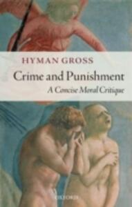 Crime and Punishment: A Concise Moral Critique - Hyman Gross - cover