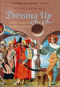 Dressing Up: Cultural Identity in Renaissance Europe - Ulinka Rublack - cover