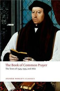 The Book of Common Prayer: The Texts of 1549, 1559, and 1662 - cover