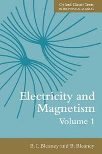 Electricity and Magnetism, Volume 1 - B. I. Bleaney,B. Bleaney - cover