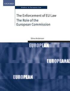 The Enforcement of EU Law: The Role of the European Commission - Stine Andersen - cover