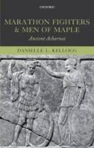 Marathon Fighters and Men of Maple: Ancient Acharnai - Danielle L. Kellogg - cover