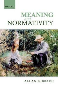 Meaning and Normativity - Allan Gibbard - cover