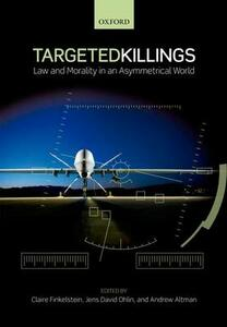 Targeted Killings: Law and Morality in an Asymmetrical World - cover