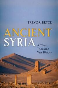 Ancient Syria: A Three Thousand Year History - Trevor Bryce - cover