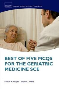 Best of Five MCQs for the Geriatric Medicine SCE - Duncan Forsyth,Stephen Wallis - cover