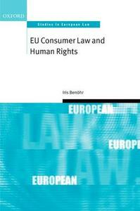 EU Consumer Law and Human Rights - Iris Benohr - cover