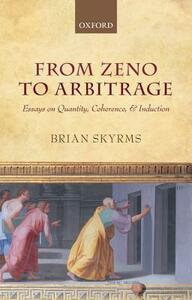 From Zeno to Arbitrage: Essays on Quantity, Coherence, and Induction - Brian Skyrms - cover