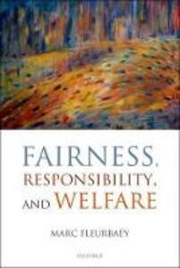 Fairness, Responsibility, and Welfare - Marc Fleurbaey - cover