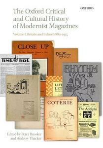 The Oxford Critical and Cultural History of Modernist Magazines: Volume I: Britain and Ireland 1880-1955 - cover