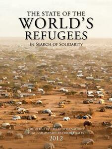 The State of the World's Refugees 2012: In Search of Solidarity - United Nations High Commissioner for Refugees - cover