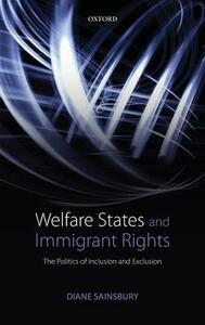 Welfare States and Immigrant Rights: The Politics of Inclusion and Exclusion - Diane Sainsbury - cover