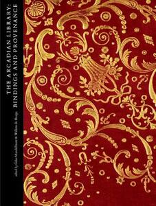 The Arcadian Library: Bindings and Provenance - cover