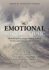 The Emotional Power of Music: Multidisciplinary perspectives on musical arousal, expression, and social control - cover