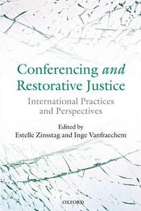 Conferencing and Restorative Justice: International Practices and Perspectives - cover