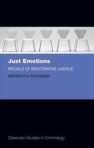 Just Emotions: Rituals of Restorative Justice - Meredith Rossner - cover