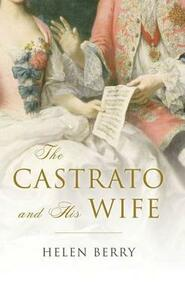 The Castrato and His Wife - Helen Berry - cover