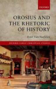 Orosius and the Rhetoric of History - Peter Van Nuffelen - cover