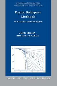 Krylov Subspace Methods: Principles and Analysis - Jorg Liesen,Zdenek Strakos - cover