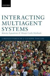 Interacting Multiagent Systems: Kinetic equations and Monte Carlo methods - Lorenzo Pareschi,Giuseppe Toscani - cover