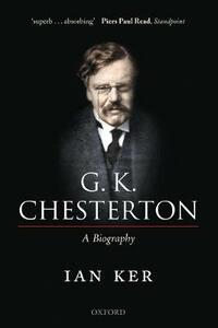 G. K. Chesterton: A Biography - Ian Ker - cover