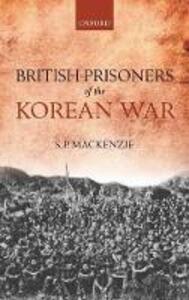 British Prisoners of the Korean War - S. P. Mackenzie - cover