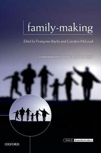 Family-Making: Contemporary Ethical Challenges - cover