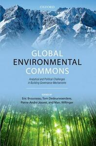 Global Environmental Commons: Analytical and Political Challenges in Building Governance Mechanisms - cover