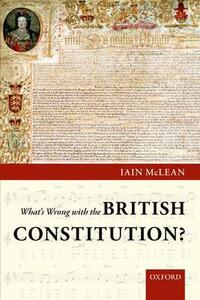What's Wrong with the British Constitution? - Iain McLean - cover