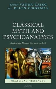 Classical Myth and Psychoanalysis: Ancient and Modern Stories of the Self - cover