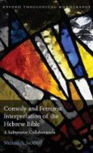 Comedy and Feminist Interpretation of the Hebrew Bible: A Subversive Collaboration - Melissa Jackson - cover