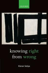 Knowing Right From Wrong - Kieran Setiya - cover