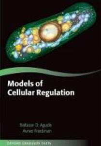 Models of Cellular Regulation - Baltazar Aguda,Avner Friedman - cover