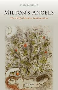 Milton's Angels: The Early-Modern Imagination - Joad Raymond - cover