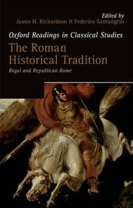 The Roman Historical Tradition: Regal and Republican Rome - cover