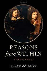 Reasons from Within: Desires and Values - Alan H. Goldman - cover