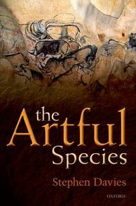 The Artful Species: Aesthetics, Art, and Evolution - Stephen Davies - cover