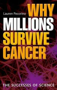 Why Millions Survive Cancer: The successes of science - Lauren Pecorino - cover