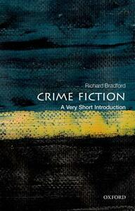 Crime Fiction: A Very Short Introduction - Richard Bradford - cover