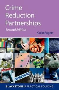 Crime Reduction Partnerships: A Practical Guide for Police Officers - Colin Rogers - cover