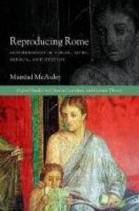 Reproducing Rome: Motherhood in Virgil, Ovid, Seneca, and Statius - Mairead McAuley - cover