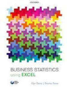 Business Statistics using Excel - Glyn Davis,Branko Pecar - cover
