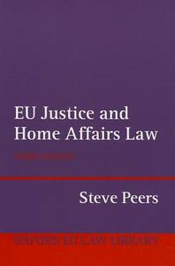 EU Justice and Home Affairs Law - Steve Peers - cover